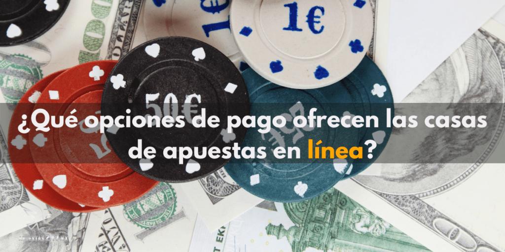 ¿Qué opciones de pago ofrecen los casinos en línea?