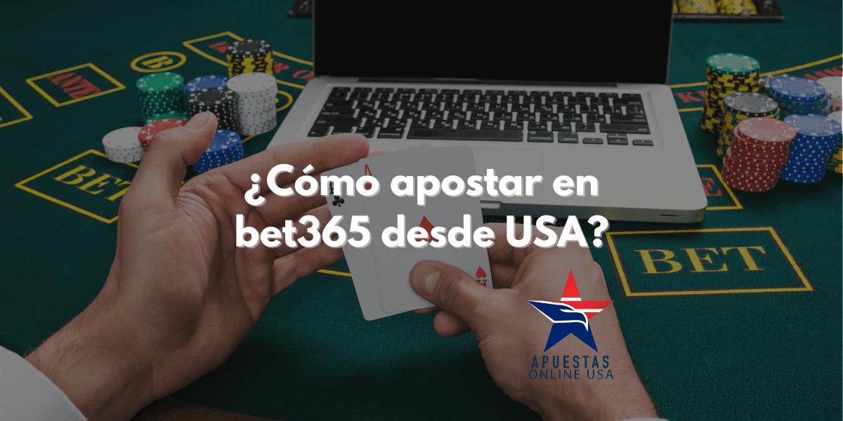 ¿Cómo apostar en Bet365 desde USA?