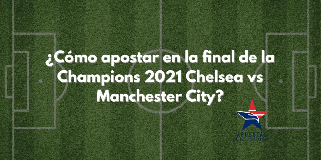 ¿Cómo apostar en la final de la Champions?