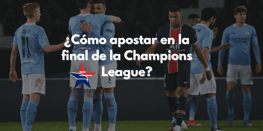 Apostar en la final de la Champions League
