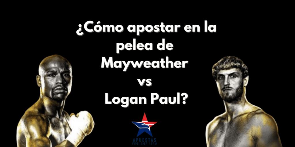 Apostar en la pelea de Mayweather vs Logan Paul