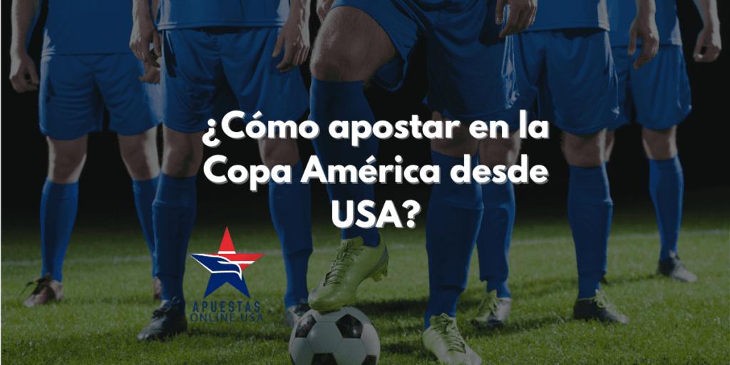 ¿Cómo apostar en la Copa América desde USA?