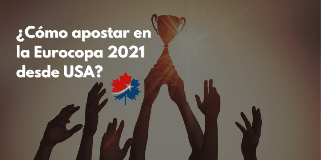 ¿Cómo apostar en la Eurocopa 2021 desde USA?
