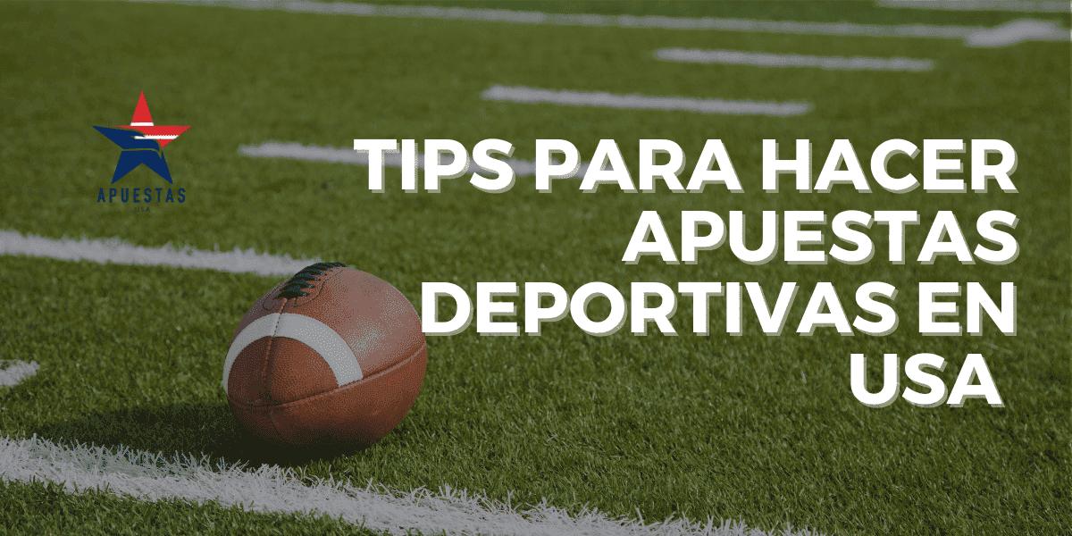 Tips para hacer apuestas deportivas en USA